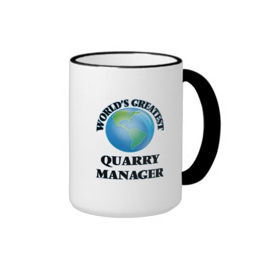 World's Greatest Quarry Manager Mugs