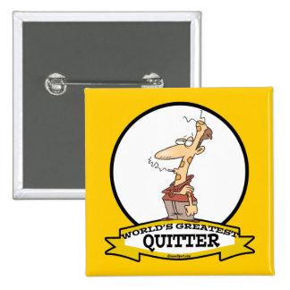 WORLDS GREATEST QUITTER SMOKER CARTOON PIN