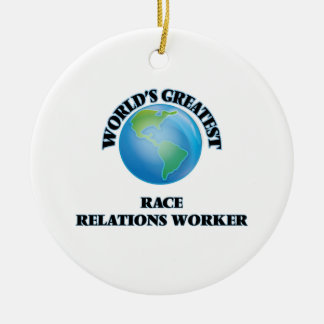 World's Greatest Race Relations Worker Ornaments