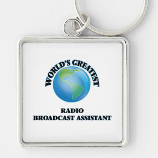 World's Greatest Radio Broadcast Assistant Key Chains