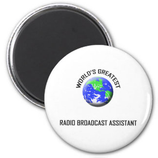 World's Greatest Radio Broadcast Assistant 2 Inch Round Magnet