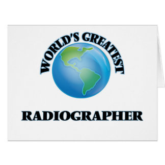 World's Greatest Radiographer Greeting Cards