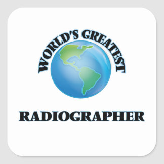 World's Greatest Radiographer Square Sticker