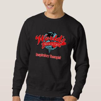 World's Greatest Respiratory Therapist Sweatshirt