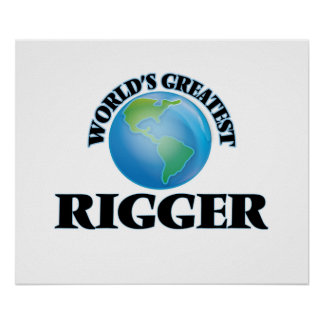 World's Greatest Rigger Posters