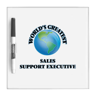 World's Greatest Sales Support Executive Dry-Erase Boards