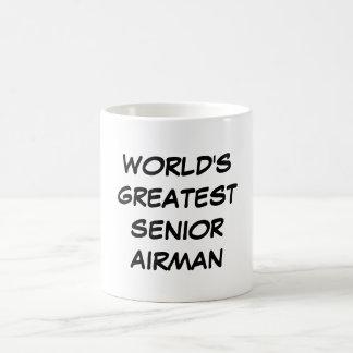 """World's Greatest Senior Airman"" Mug"