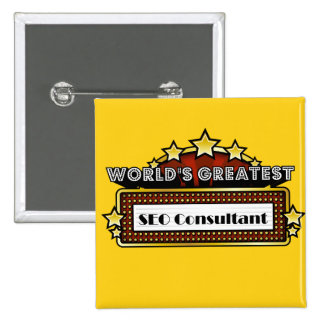 World's Greatest SEO Consultant Pinback Buttons