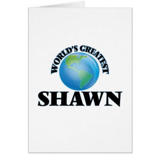 World's Greatest Shawn Greeting Cards