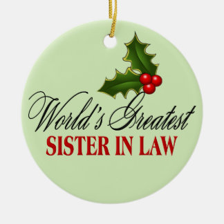 World's Greatest  Sister In Law Ceramic Ornament