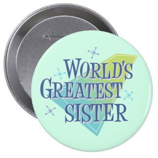 World's Greatest Sister Pinback Button