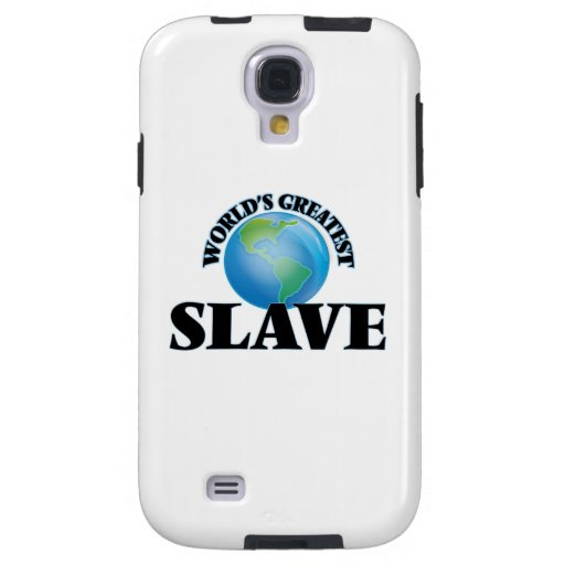 World's Greatest Slave Galaxy S4 Case