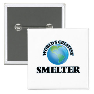World's Greatest Smelter Pinback Button
