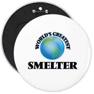 World's Greatest Smelter Pinback Buttons