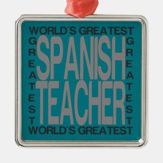 Worlds Greatest Spanish Teacher Metal Ornament