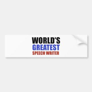World's greatest SPEECH WRITER. Bumper Sticker