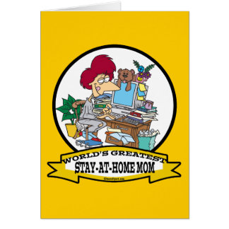 WORLDS GREATEST STAY AT HOME MOM CARTOON CARD
