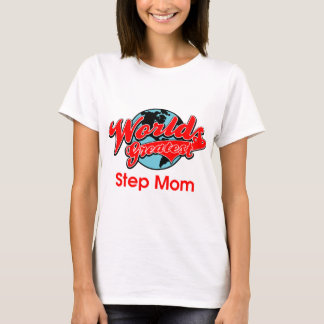 World's Greatest Step Mom T-Shirt