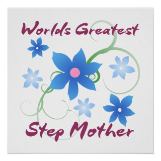 World's Greatest Step Mother (Flowery) Poster
