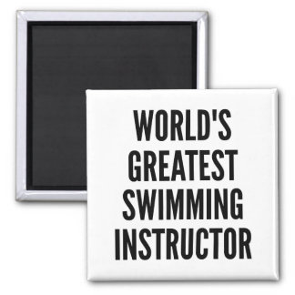 Worlds Greatest Swimming Instructor Magnet
