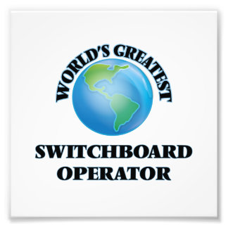 World's Greatest Switchboard Operator Photograph