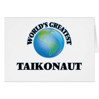 World's Greatest Taikonaut Greeting Card