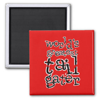 World's Greatest Tailgater in Any Team Colors 2 Inch Square Magnet