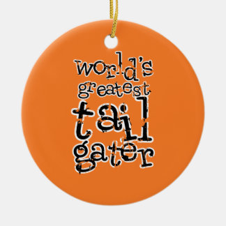 World's Greatest Tailgater in Any Team Colors Ornament