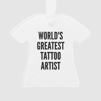 Worlds Greatest Tattoo Artist Ornament