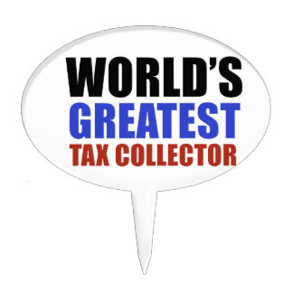 World's greatest Tax collector Cake Topper