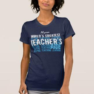 Worlds Greatest TEACHER'S AIDE  A009F T-Shirt