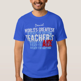 Worlds Greatest Teacher's Aide Custom  A008 T-Shirt