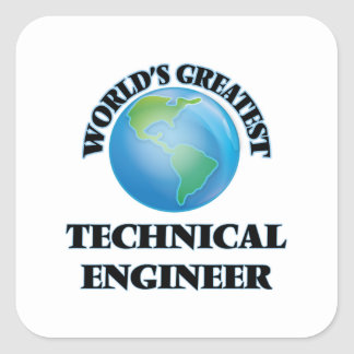 World's Greatest Technical Engineer Square Stickers