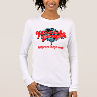 World's Greatest Telephone Triage Nurse Long Sleeve T-Shirt