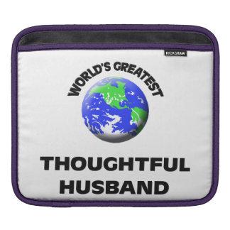 World's Greatest Thoughtful Husband Sleeve For iPads