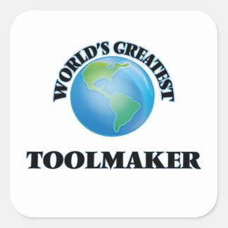 World's Greatest Toolmaker Square Sticker