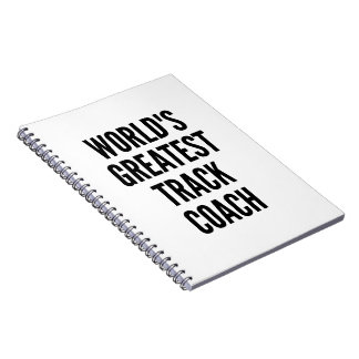 Worlds Greatest Track Coach Spiral Notebook