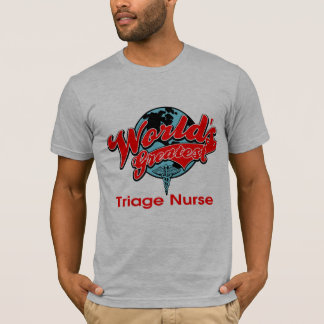 World's Greatest Triage Nurse T-Shirt