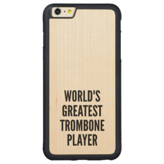 Worlds Greatest Trombone Player Carved® Maple iPhone 6 Plus Bumper Case