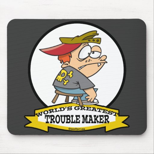 WORLDS GREATEST TROUBLE MAKER CARTOON MOUSEPADS