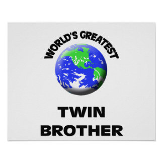 World's Greatest Twin Brother Posters