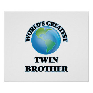 World's Greatest Twin Brother Poster