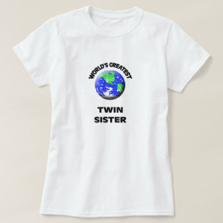 World's Greatest Twin Sister T Shirt