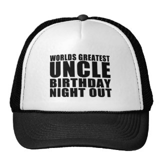 Worlds Greatest Uncle Birthday Night Out Trucker Hat