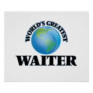 World's Greatest Waiter Posters