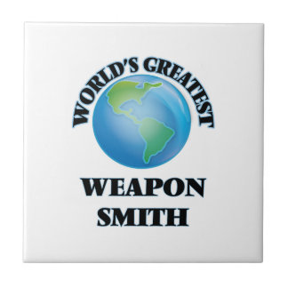 World's Greatest Weapon Smith Ceramic Tile