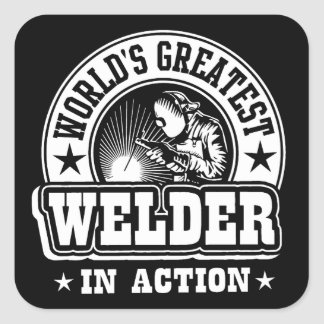 World's Greatest Welder In Action Square Sticker