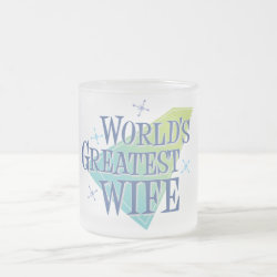 Frosted Glass Mug with World's Greatest Wife design