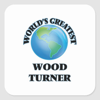 World's Greatest Wood Turner Square Stickers