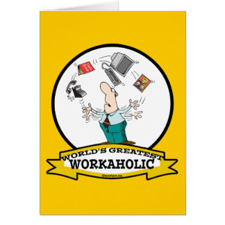WORLDS GREATEST WORKAHOLIC MEN II CARTOON CARD